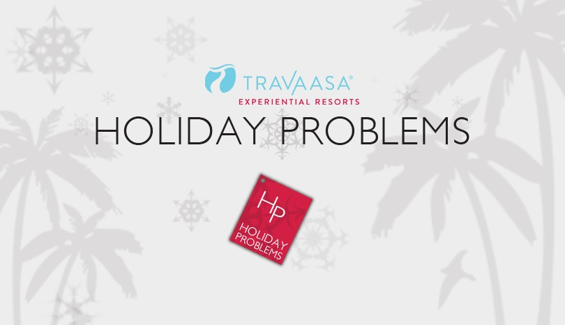 HolidayProblems_Travaasa